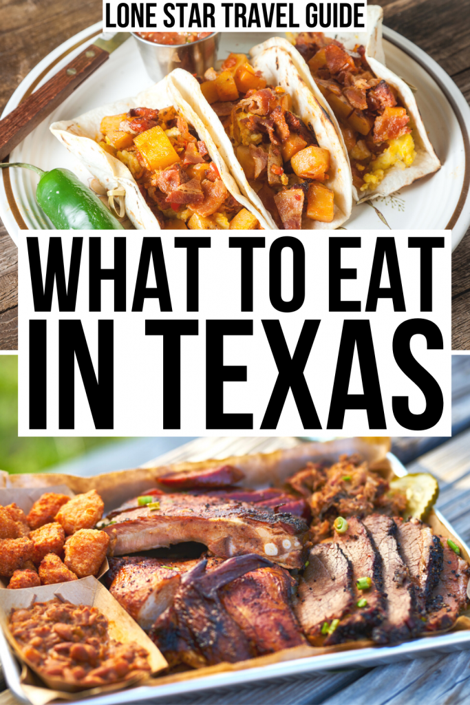 """2 photos of Texas food: breakfast tacos on top and a barbecue platter on the bottom. Black text on a white background reads """"what to eat in Texas"""""""